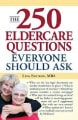 250 Eldercare Questions Everyone Should Ask, Lita Epstein